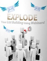 Cover Explode Your List Building Using Webinars