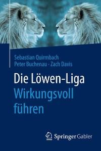 Cover Die Löwen-Liga: Wirkungsvoll führen