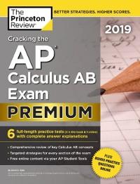 Cover Cracking the AP Calculus AB Exam 2019, Premium Edition
