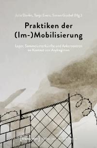 Cover Praktiken der (Im-)Mobilisierung