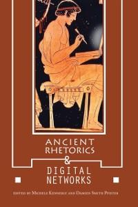 Cover Ancient Rhetorics and Digital Networks