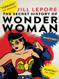 Cover The Secret History of Wonder Woman