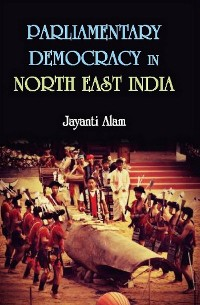 Cover Parliamentary Democracy in North-East India