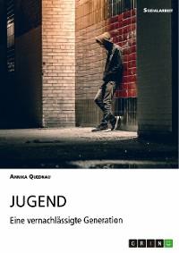 Cover Jugend. Eine vernachlässigte Generation