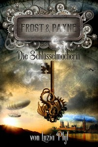 Cover Frost & Payne - Band 1: Die Schlüsselmacherin (Steampunk)