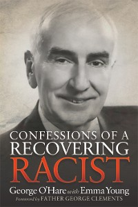 Cover Confessions of a Recovering Racist