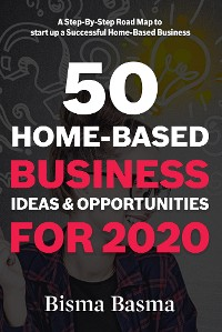 Cover 50 Home-Based Business Ideas and Opportunities for 2020