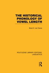 Cover Historical Phonology of Vowel Length (RLE Linguistics C: Applied Linguistics)