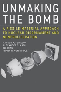 Cover Unmaking the Bomb