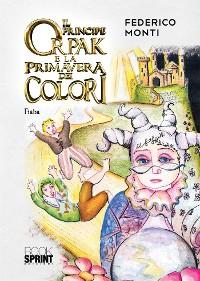 Cover Il principe Orpak e la primavera dei colori