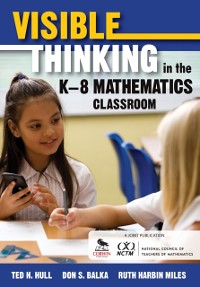 Cover Visible Thinking in the K-8 Mathematics Classroom