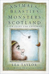Cover Animals, Beasties and Monsters of Scotland