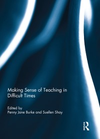 Cover Making Sense of Teaching in Difficult Times
