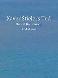 Cover Xaver Stielers Tod