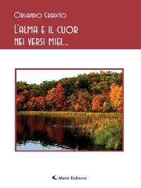 Cover L'alma e il cuor nei versi miei...