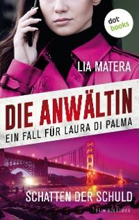 Cover Die Anwältin - Schatten der Schuld: Ein Fall für Laura Di Palma 4