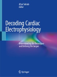 Cover Decoding Cardiac Electrophysiology
