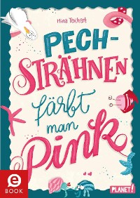 Cover Pechsträhnen färbt man pink