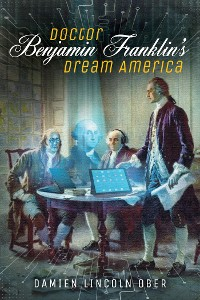 Cover Doctor Benjamin Franklin's Dream America
