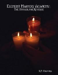 Cover Element Mastery Academy: The Hunger for Revenge