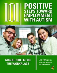 Cover 101 Positive Steps Toward Employment with Autism