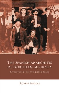 Cover Spanish Anarchists of Northern Australia