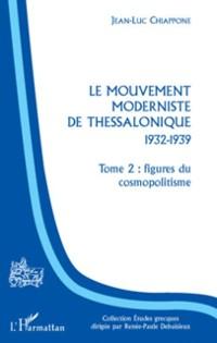 Cover Le mouvement moderniste de thessalonique - 1932-1939 - tome