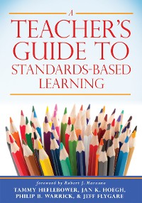 Cover A Teacher's Guide to Standards-Based Learning