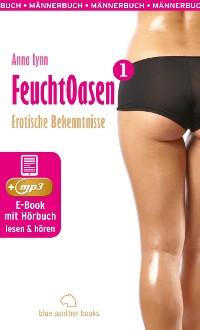 Cover Feuchtoasen 1 | Erotische Bekenntnisse | Erotik Audio Story | Erotisches Hörbuch