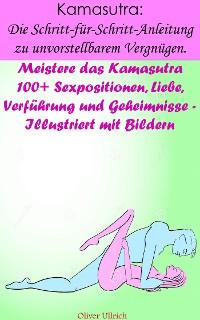 Cover Kamasutra: Die Schritt-für-Schritt-Anleitung zu unvorstellbarem Vergnügen