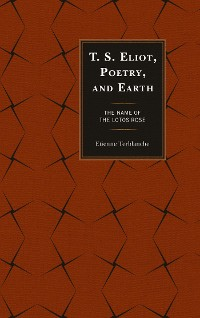 Cover T.S. Eliot, Poetry, and Earth
