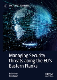 Cover Managing Security Threats along the EU's Eastern Flanks