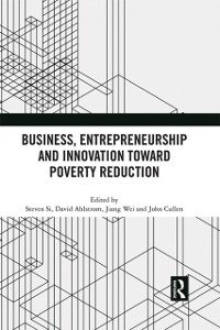 Cover Business, Entrepreneurship and Innovation Toward Poverty Reduction
