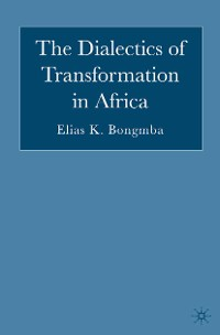Cover The Dialectics of Transformation in Africa