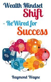 Cover Wealth Mindset Shift ReWired for Success