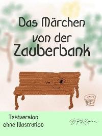 Cover Das Märchen von der Zauberbank (Textversion - ohne Illustrationen)