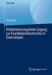 Cover Diskriminierungsfreier Zugang zur Eisenbahninfrastruktur in Deutschland