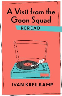 Cover A Visit from the Goon Squad Reread