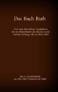 Cover Das Buch Ruth, das 3. Geschichtsbuch aus dem Alten Testament der Bibel