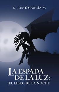 Cover La Espada De La Luz: El Libro De La Noche