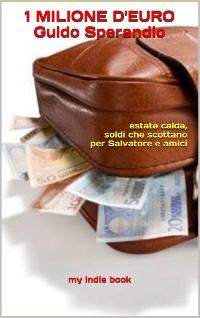 Cover 1 Milione d'euro (estate calda, soldi che scottano per Salvatore e amici)