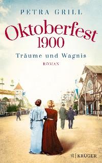 Cover Oktoberfest 1900 - Träume und Wagnis