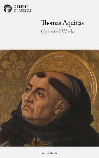 Cover Delphi Collected Works of Thomas Aquinas (Illustrated)