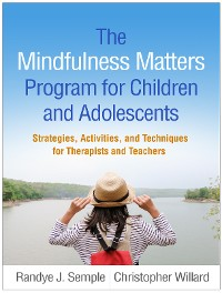 Cover The Mindfulness Matters Program for Children and Adolescents