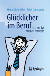 Cover Glücklicher im Beruf ...