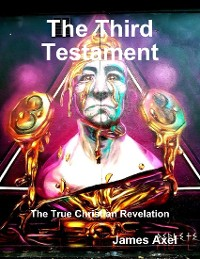 Cover The Third Testament: The True Christian Revelation