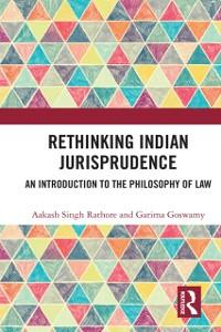 Cover Rethinking Indian Jurisprudence