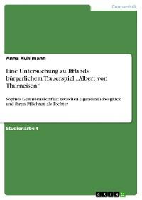 """Cover Eine Untersuchung zu Ifflands bürgerlichem Trauerspiel """"Albert von Thurneisen"""""""