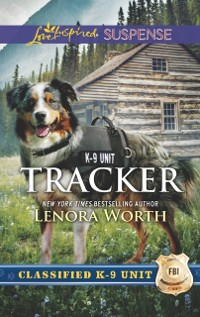 Cover Tracker (Mills & Boon Love Inspired Suspense) (Classified K-9 Unit, Book 6)