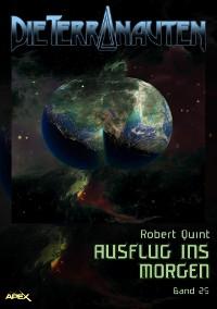Cover DIE TERRANAUTEN, Band 25: AUSFLUG INS MORGEN